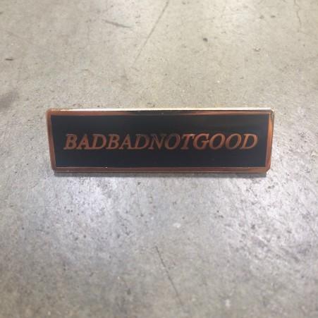 BADBADNOTGOOD Pin